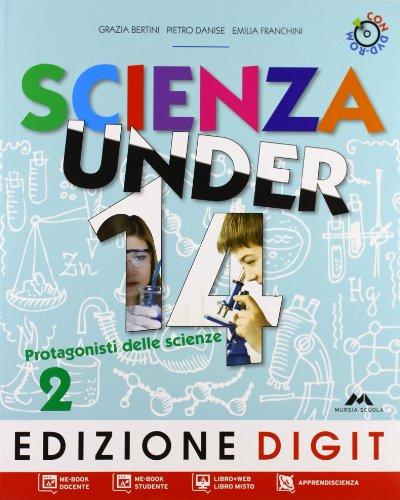 Scienza under 14. Protagonisti delle scienze. Per la Scuola media. Con espansione online: 2