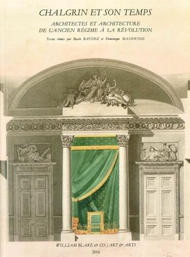 Chalgrin et son temps : Architectes et architecture de l'Ancien Régime à la Révolution par Collectif