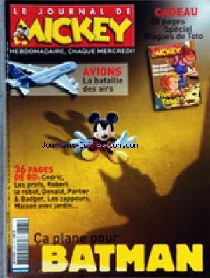 JOURNAL DE MICKEY (LE) [No 2765] du 15/06/2005 - CA PLANE POUR BATMAN - CEDRIC - LES PROFS - ROBERT LE ROBOT - DONALD - PARKER ET BADGER - LES ZAPPEURS - MAISON ET JARDIN - AVIONS / LA BATAILLE DES