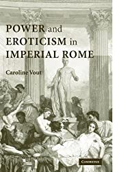 Power and Eroticism in Imperial Rome