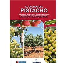 El cultivo del pistacho - 2ª edición (Agricultura)