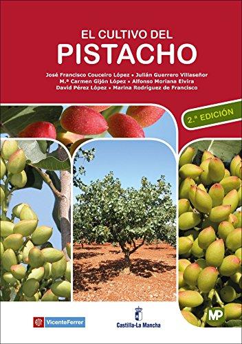 El cultivo del pistacho - 2ª edición por JOSÉ FRANCISCO COUCEIRO LÓPEZ