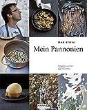 Mein Pannonien (Ein Koch. Eine Region)