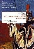 Miti dell'individualismo moderno. Faust, don Chisciotte, don Giovanni, Robinson Crusoe
