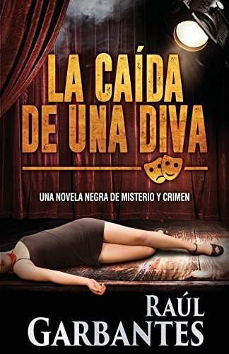 La Caída de una Diva (Serie policíaca de los detectives Goya y Castillo)
