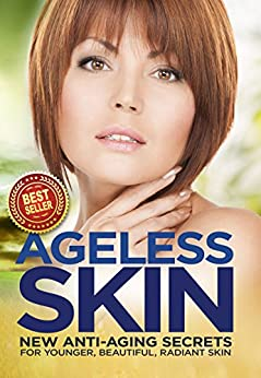 Ageless Skin: Goddesses Never Age: New Anti-Aging Secrets For Younger, Beautiful, Radiant Skin (English Edition) di [Hawley, Paula, Publishing, Iron Ring]