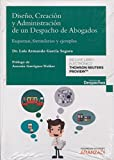 Diseño, creación y administración de un despacho de abogados (Gestión de Despachos)