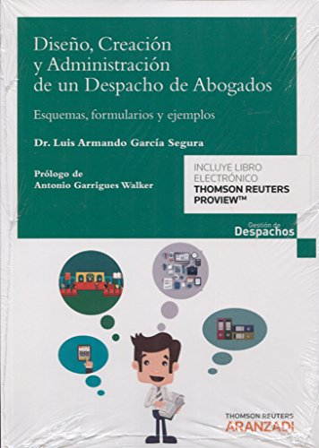 Diseño, creación y administración de un despacho de abogados (Gestión de Despachos) por Dr. Luis Armando García Segura