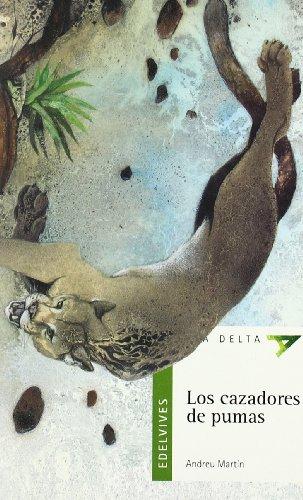 Los cazadores de pumas (Ala Delta (Serie Verde)) por Andreu Martín Ferrero