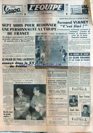 EQUIPE (L') [No 3596] du 29/10/1957 - FERNAND VIANEY - FOOT - LE PILIER DE PAU - LACROUTS ESSAYE DANS LE XV DE FRANCE - ROUSSEAU A GAIGNARD - SIX JOURS DE GRANDS ROUTIERS - ANQUETIL - BOBET - DARIGADE FORESTIER - DE BRUYNE - POBLET ET KOBLET - ROGER PIANTONI - CLAUDE ABBES.