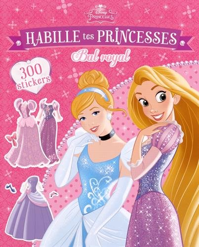Habille tes princesses, Bal royal : Avec 300 stickers