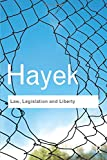Law, Legislation and Liberty: A new statement of the liberal principles of justice and political economy (Routledge Classics)