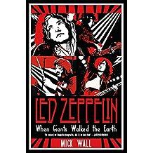 When Giants Walked the Earth: Een biografie van Led Zeppelin