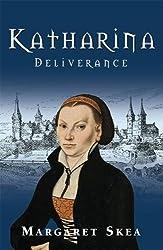 Katharina: Deliverance (Katharina Luther)