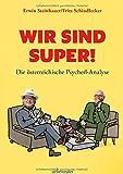 Wir sind SUPER!: Die österreichische Psycherl-Analyse