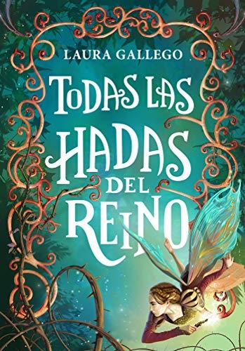 Todas las hadas del reino (Jóvenes lectores) por Laura Gallego