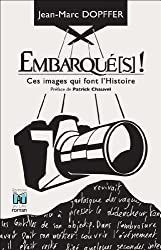 Embarqué(s) ! - Ces images qui font l'Histoire