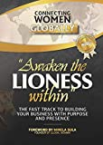 Awaken the Lioness within: The fast track to building your business with purpose and presence (English Edition)