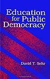 Education for Public Democracy (SUNY Series, Teacher Empowerment and School Reform)