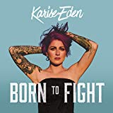 Songtexte von Karise Eden - Born to Fight