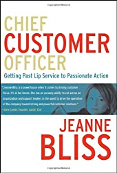 Chief Customer Officer. Getting Past Lip Service to Passionate Action