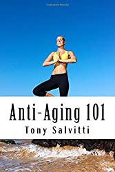 Anti-Aging 101 by Tony Salvitti (2015-08-27)