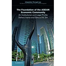 The Foundation of the Asean Economic Community (Integration through Law:The Role of Law and the Rule of Law in ASEAN Integration, Band 5)