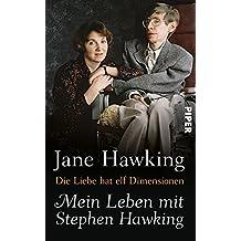 Die Liebe hat elf Dimensionen: Mein Leben mit Stephen Hawking
