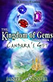Candara's Gift: Book 1 in The Kingdom of Gems Trilogy (Accounts of Candara)