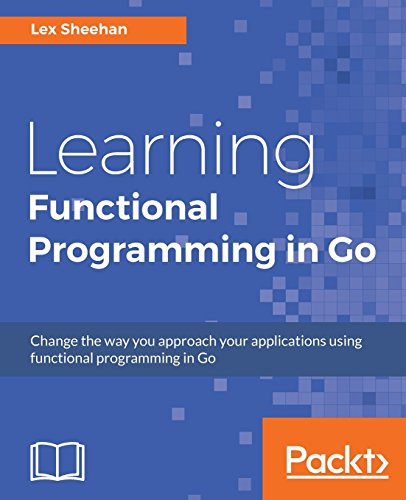 Pdf Download Learning Functional Programming In Go Change The Way
