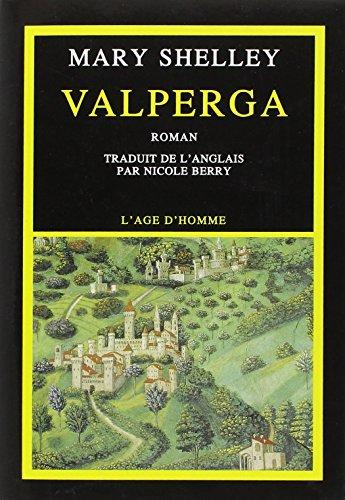 Valperga, ou, La vie et les aventures de Castruccio Castracani, prince de Lucques