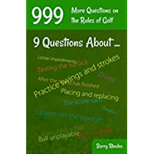 999 More Questions on the Rules of Golf: 9 Questions About .... 111 Different Rules Subjects Commonly Experienced on the Course (English Edition)