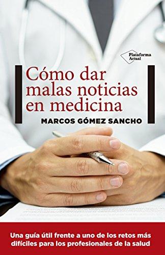 Cómo dar malas noticias en medicina por Marcos Gómez Sancho