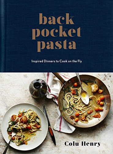 Back Pocket Pasta: Inspired Dinners to Cook on the Fly (Dinner Pantry)