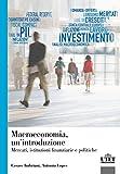 Macroeconomia. Mercati, istituzioni finanziarie e politiche