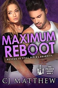 Maximum Reboot: The Paladin Group Book 3 by [Matthew, CJ]