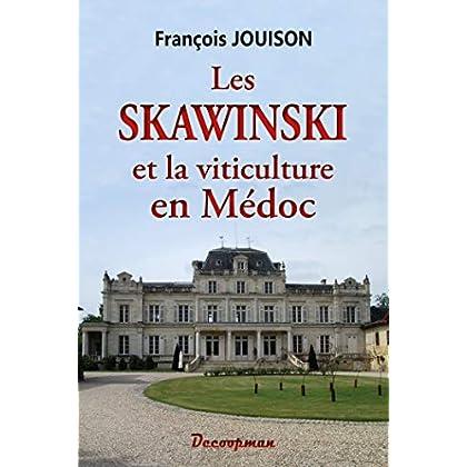 Les Skawinswki et la viticulture en Médoc