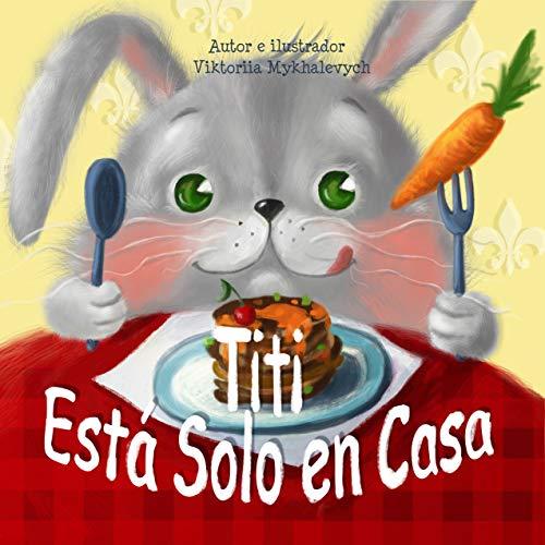 Titi está solo en casa (Libro Infantil Ilustrado de 3 a 8 años ...