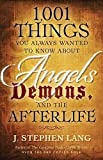 CU 1,001 Things You Always Wanted to Know About Angels, Demons, and the Afterlife by J. Stephen Lang (2012-09-25)