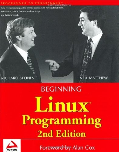 Beginning Linux Programming (Programmer to Programmer) 2nd edition by Stones, Richard, Matthew, Neil (2000) Paperback