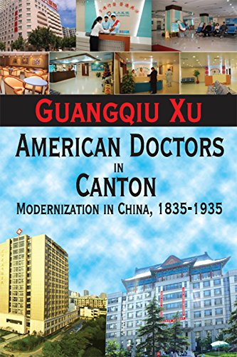 American Doctors in Canton: Modernization in China, 1835-1935 (English Edition)