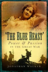 The Blue Beast: Power & Passion in the Great War