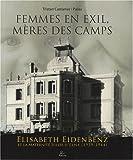 Femmes en exil, mères des camps - Elisabeth Eidenbenz et la Maternité Suisse d'Elne (1939-1944)