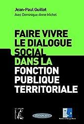 Faire vivre le dialogue social dans la fonction publique territoriale (SOCIAL ECO H C)