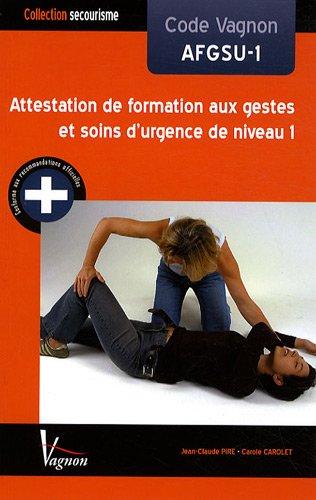 Code Vagnon AFGSU-1 : Attestation de formation aux gestes et soins d'urgence de niveau 1