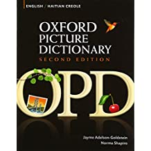 Oxford Picture Dictionary Second Edition: English-Haitian Creole Edition: Bilingual Dictionary for Haitian Creole-speaking teenage and adult students of English