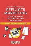 Affiliate Marketing. Tutta la verità sull'advertising che funziona