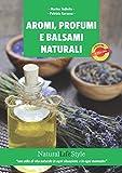 Best Salute & Bellezza naturale Oli Aromi - Aromi, profumi e balsami naturali Review
