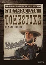 Stagecoach to Tombstone: The Filmgoers' Guide to the Great Westerns