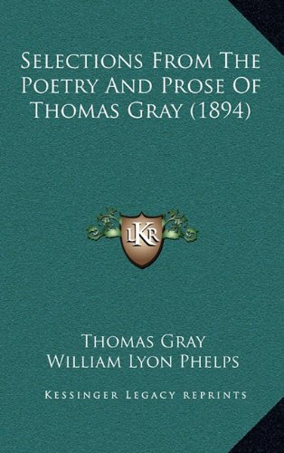 Selections from the Poetry and Prose of Thomas Gray (1894)